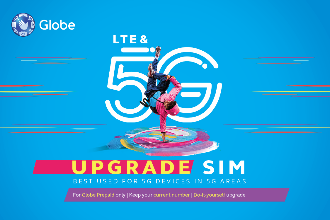 It's time to upgrade to a Globe 4G LTE/5G-ready SIM for free