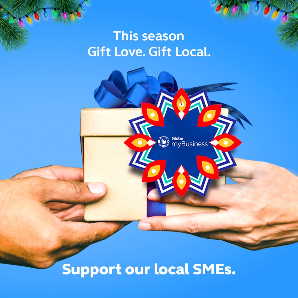 Globe myBusiness encourages Filipinos to shop, love, and #GiftLocal to support local SMEs this Holiday season