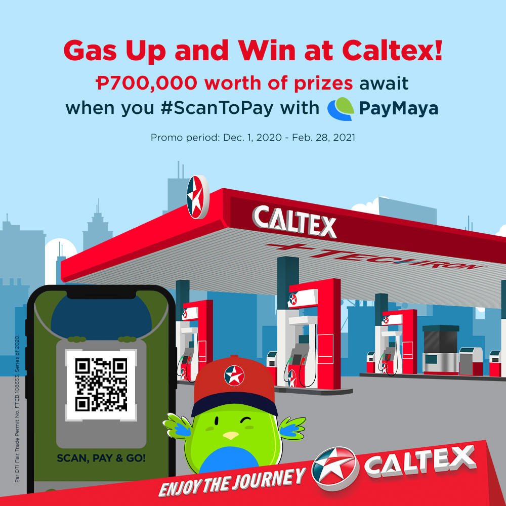 Win a share of P700,000 in prizeswhen you fuel up at CaltexviaPayMayaQR